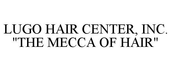 LUGO HAIR CENTER, INC.
